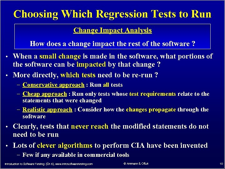 Choosing Which Regression Tests to Run Change Impact Analysis How does a change impact