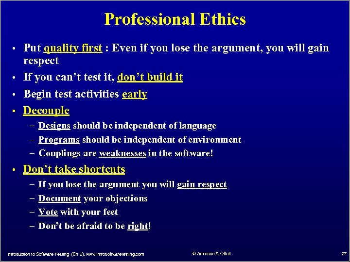 Professional Ethics • Put quality first : Even if you lose the argument, you