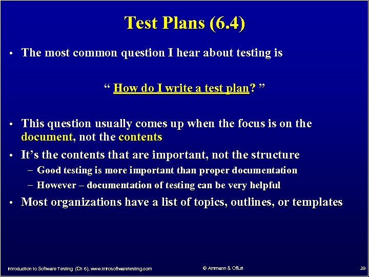 Test Plans (6. 4) • The most common question I hear about testing is