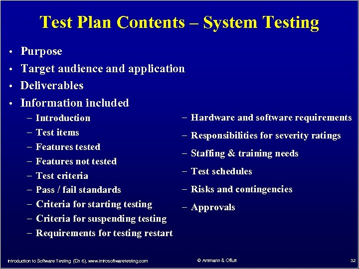 Test Plan Contents – System Testing • Purpose • Target audience and application •