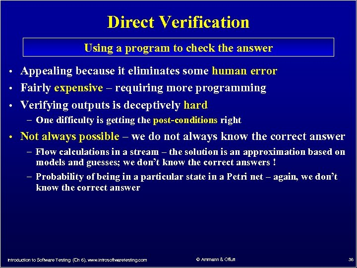 Direct Verification Using a program to check the answer • Appealing because it eliminates