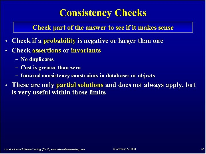 Consistency Checks Check part of the answer to see if it makes sense •