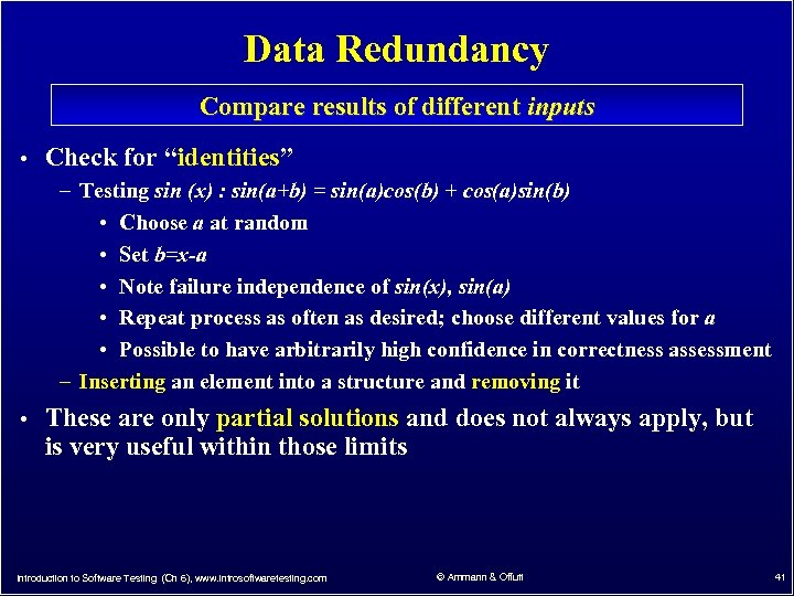 "Data Redundancy Compare results of different inputs • Check for ""identities"" – Testing sin"