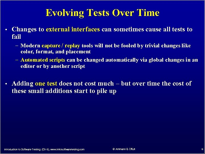 Evolving Tests Over Time • Changes to external interfaces can sometimes cause all tests