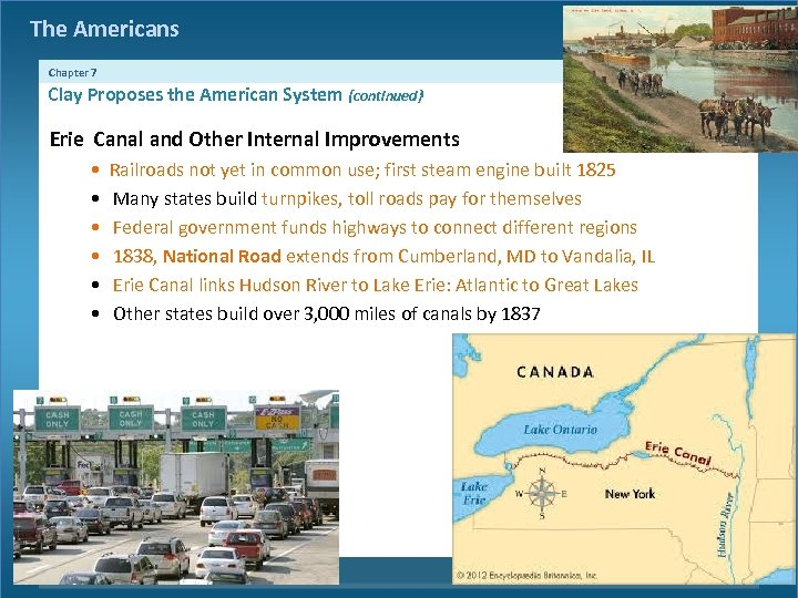 The Americans Chapter 7 Clay Proposes the American System {continued} Erie Canal and Other