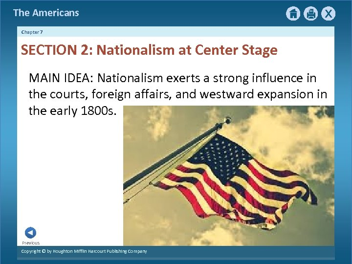 The Americans Chapter 7 SECTION 2: Nationalism at Center Stage MAIN IDEA: Nationalism exerts