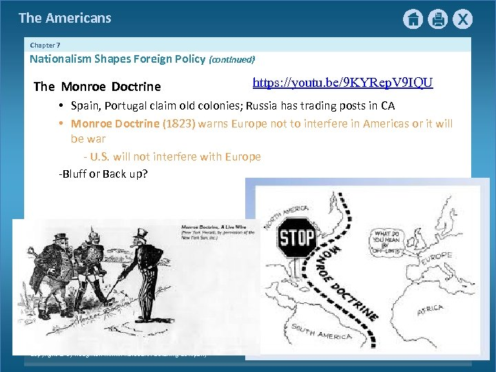 The Americans Chapter 7 Nationalism Shapes Foreign Policy {continued} The Monroe Doctrine https: //youtu.