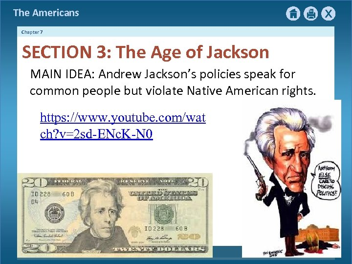 The Americans Chapter 7 SECTION 3: The Age of Jackson MAIN IDEA: Andrew Jackson's