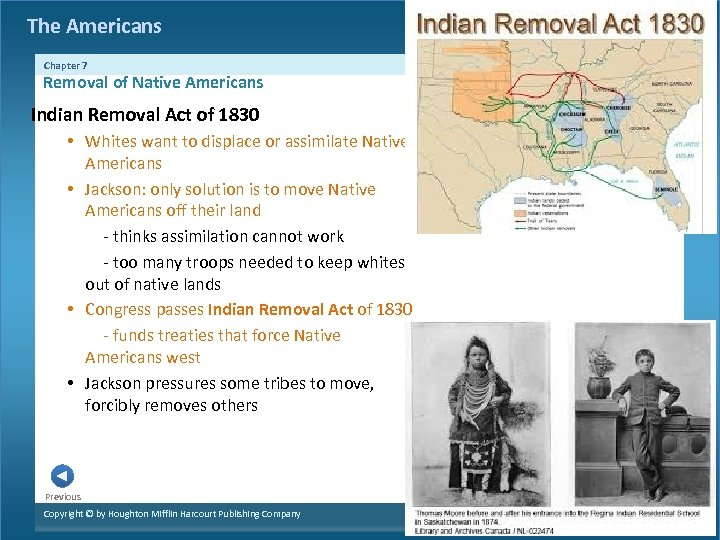The Americans Chapter 7 Removal of Native Americans Indian Removal Act of 1830 •