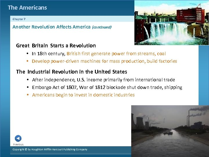 The Americans Chapter 7 Another Revolution Affects America {continued} Great Britain Starts a Revolution