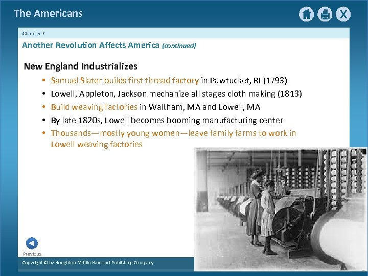 The Americans Chapter 7 Another Revolution Affects America {continued} New England Industrializes • •