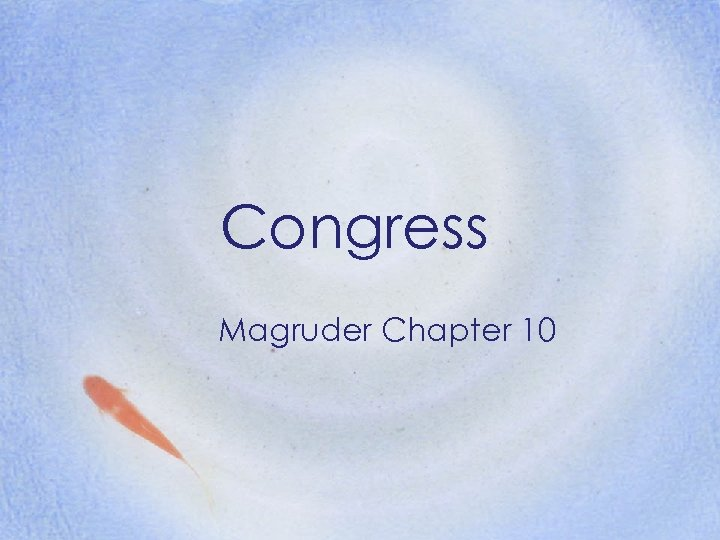 Congress Magruder Chapter 10