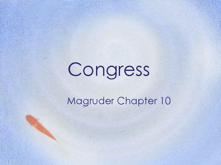 Congress Magruder Chapter 10