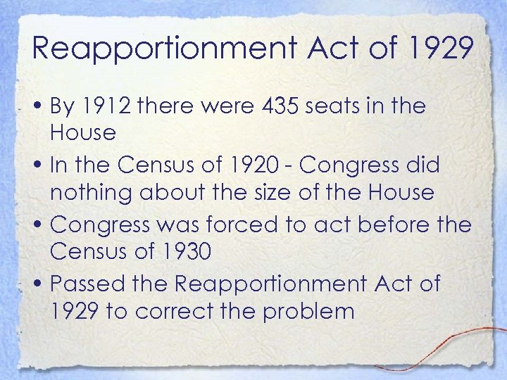 Reapportionment Act of 1929 • By 1912 there were 435 seats in the House