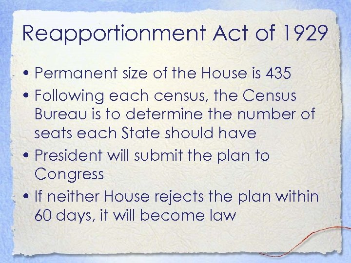 Reapportionment Act of 1929 • Permanent size of the House is 435 • Following