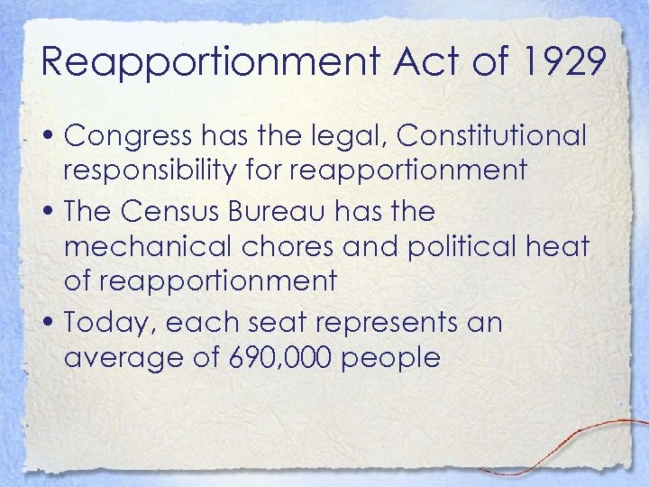 Reapportionment Act of 1929 • Congress has the legal, Constitutional responsibility for reapportionment •