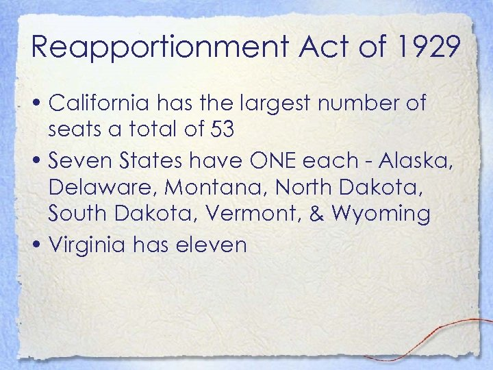 Reapportionment Act of 1929 • California has the largest number of seats a total