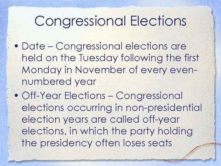 Congressional Elections • Date – Congressional elections are held on the Tuesday following the