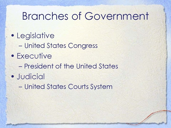 Branches of Government • Legislative – United States Congress • Executive – President of