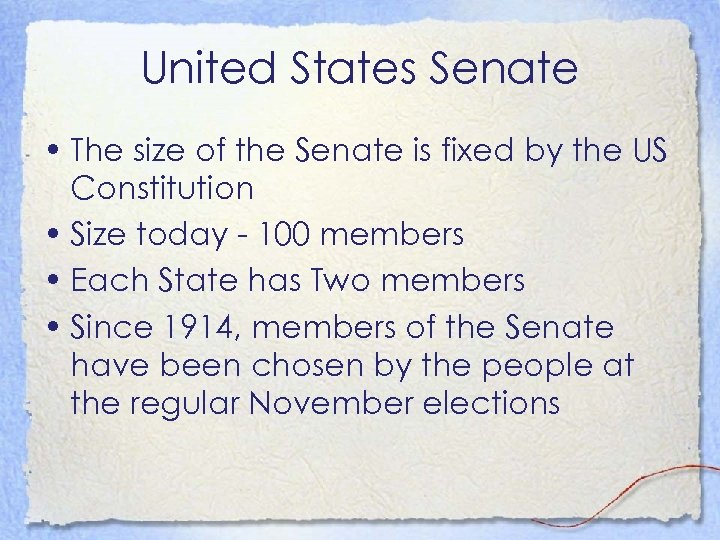 United States Senate • The size of the Senate is fixed by the US