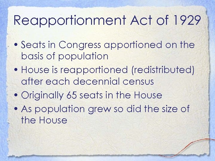 Reapportionment Act of 1929 • Seats in Congress apportioned on the basis of population