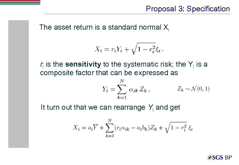 Proposal 3: Specification The asset return is a standard normal Xi ri is the