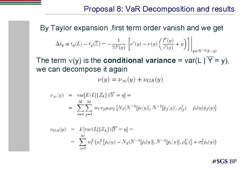 Proposal 8: Va. R Decomposition and results By Taylor expansion , first term order