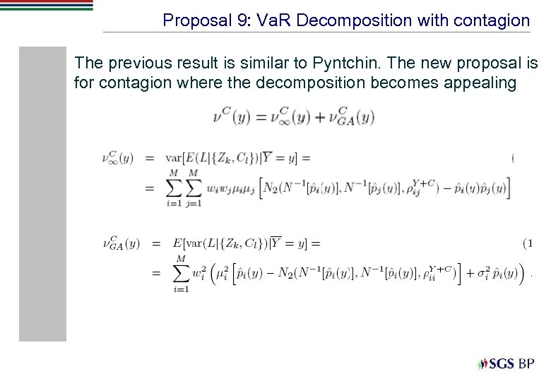 Proposal 9: Va. R Decomposition with contagion The previous result is similar to Pyntchin.