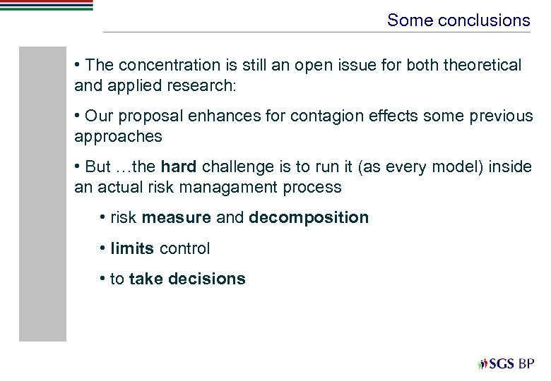 Some conclusions • The concentration is still an open issue for both theoretical and