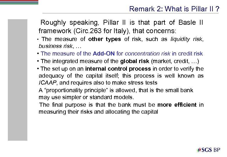 Remark 2: What is Pillar II ? Roughly speaking, Pillar II is that part