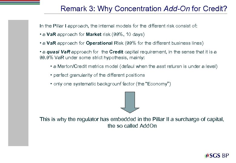 Remark 3: Why Concentration Add-On for Credit? In the Pillar I approach, the internal