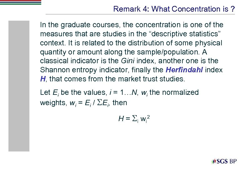 Remark 4: What Concentration is ? In the graduate courses, the concentration is one