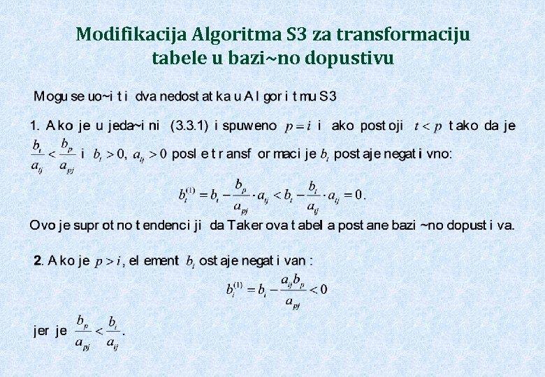 Modifikacija Algoritma S 3 za transformaciju tabele u bazi~no dopustivu