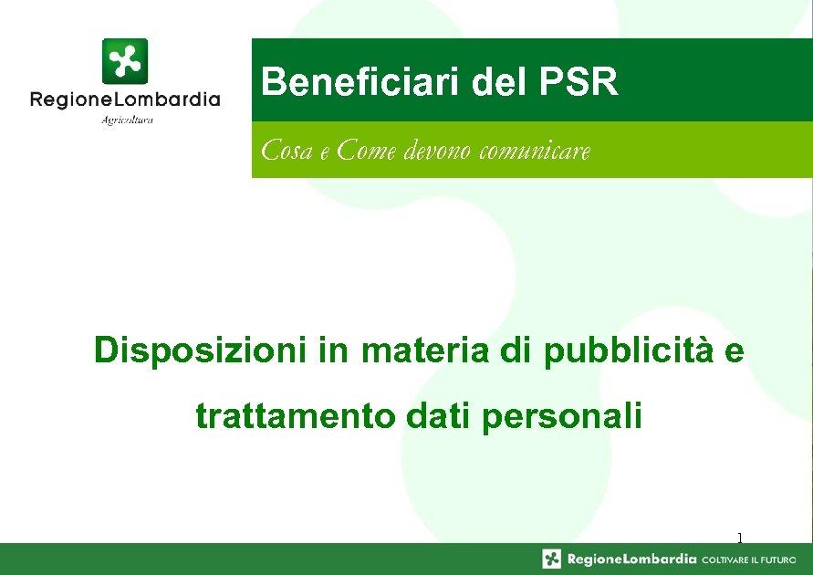 Beneficiari del PSR Cosa e Come devono comunicare Disposizioni in materia di pubblicità e