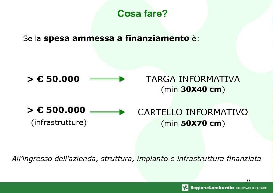 Cosa fare? Se la spesa ammessa a finanziamento è: > € 50. 000 TARGA