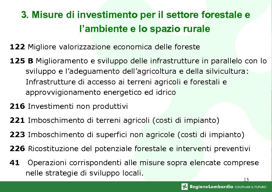 3. Misure di investimento per il settore forestale e l'ambiente e lo spazio rurale