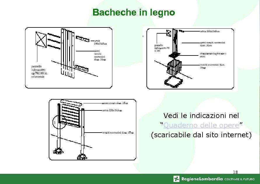 """Bacheche in legno Vedi le indicazioni nel """"Quaderno delle opere"""" (scaricabile dal sito internet)"""