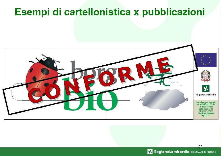 Esempi di cartellonistica x pubblicazioni O C O F N E M R 23