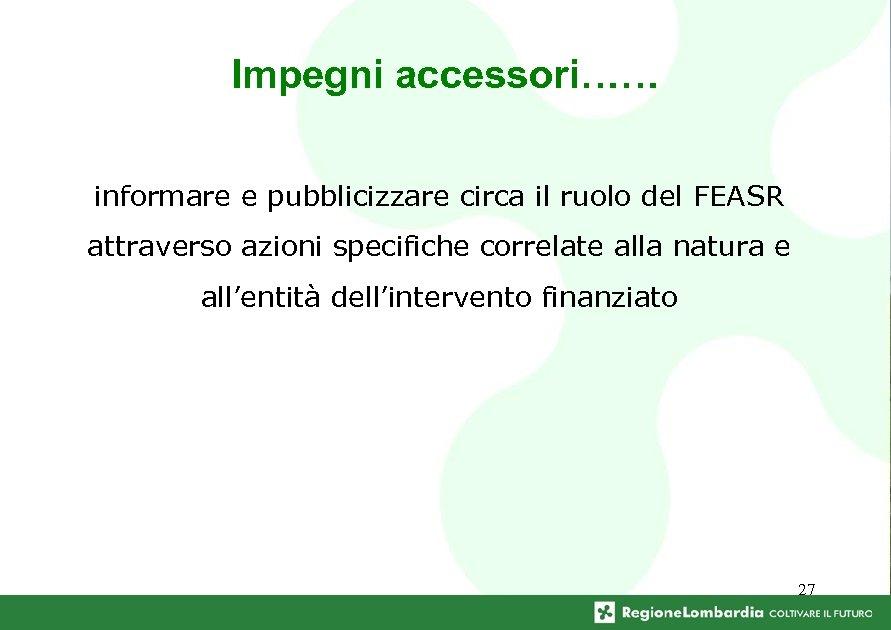 Impegni accessori…… informare e pubblicizzare circa il ruolo del FEASR attraverso azioni specifiche correlate
