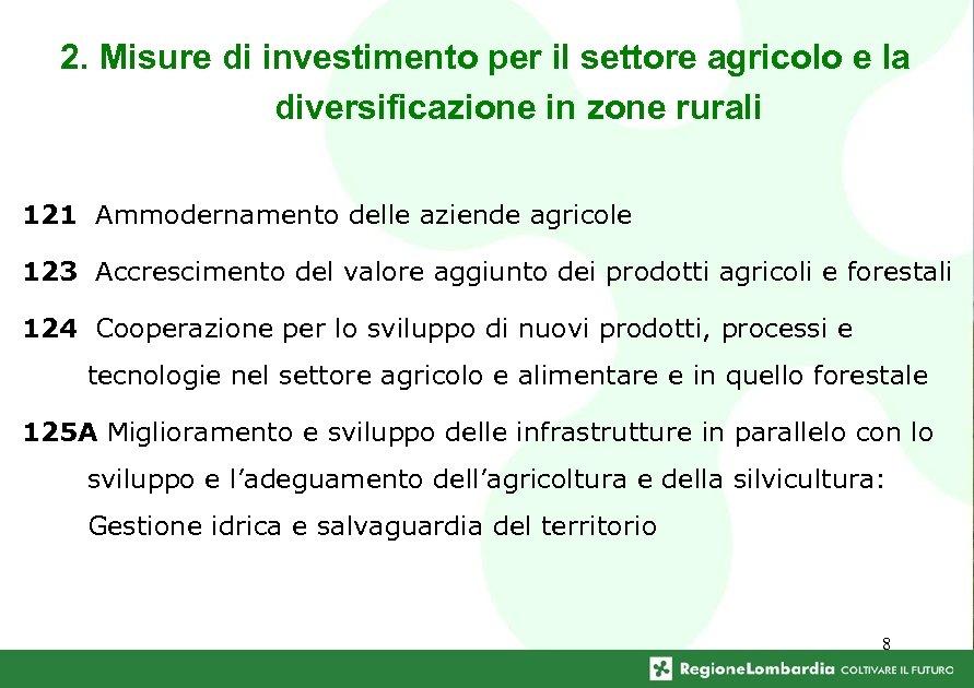 2. Misure di investimento per il settore agricolo e la diversificazione in zone rurali