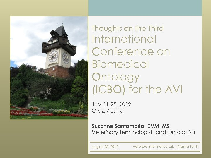 Thoughts on the Third International Conference on Biomedical Ontology (ICBO) for the AVI July