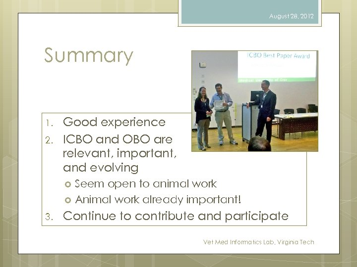 August 28, 2012 Summary 1. 2. Good experience ICBO and OBO are relevant, important,