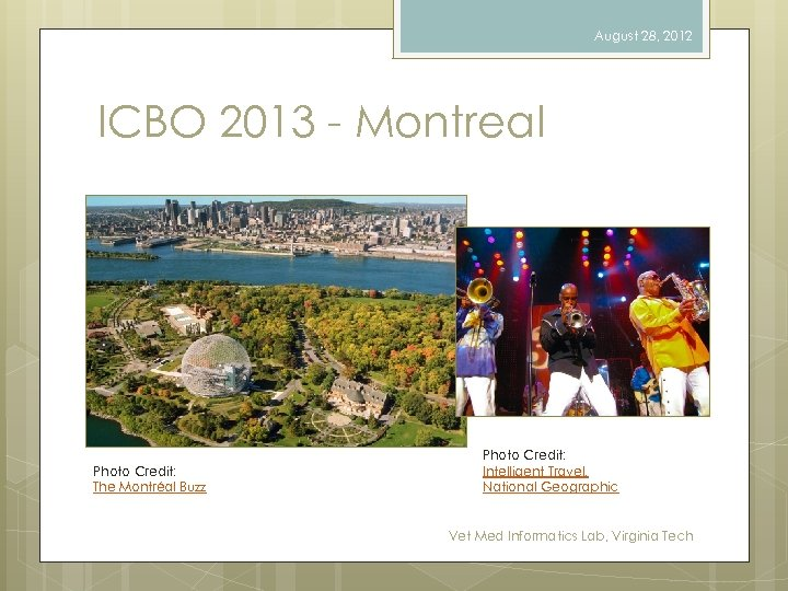 August 28, 2012 ICBO 2013 - Montreal Photo Credit: The Montréal Buzz Photo Credit: