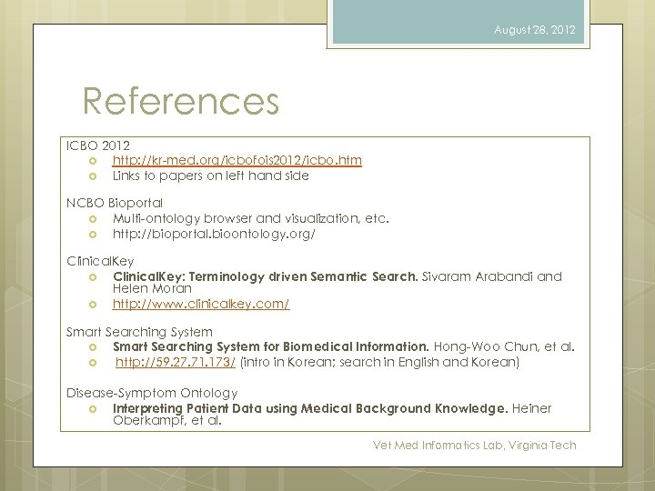 August 28, 2012 References ICBO 2012 http: //kr-med. org/icbofois 2012/icbo. htm Links to papers