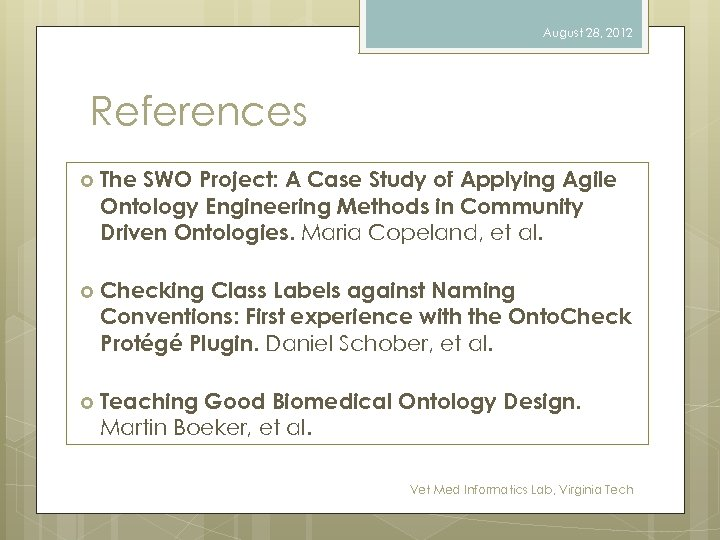 August 28, 2012 References The SWO Project: A Case Study of Applying Agile Ontology