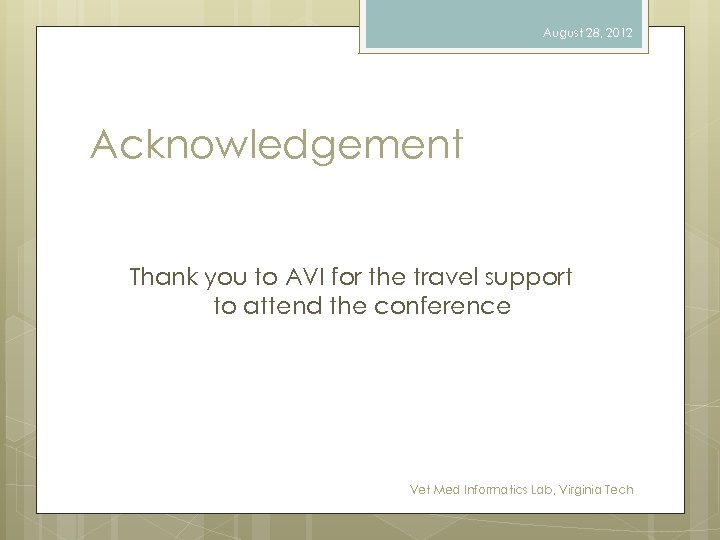 August 28, 2012 Acknowledgement Thank you to AVI for the travel support to attend
