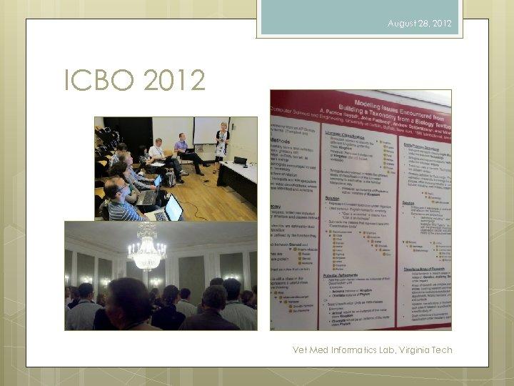 August 28, 2012 ICBO 2012 Vet Med Informatics Lab, Virginia Tech