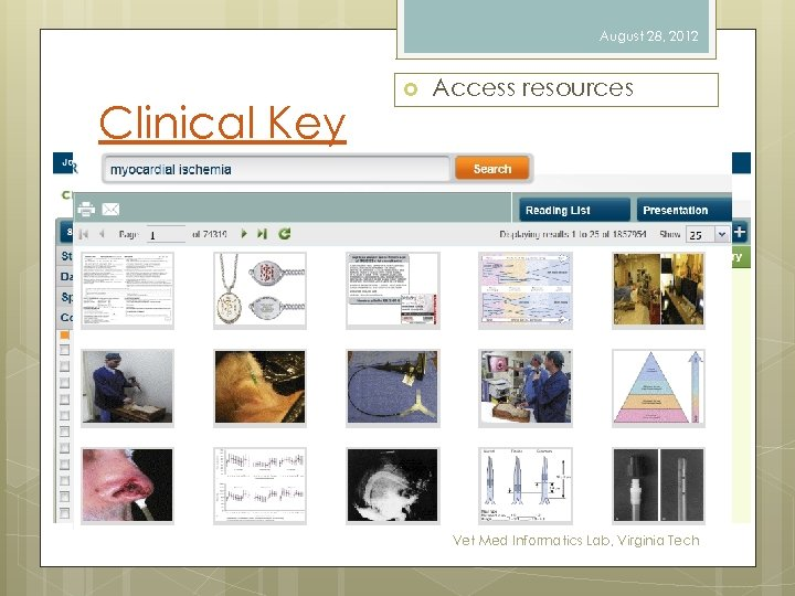 August 28, 2012 Clinical Key Access resources Vet Med Informatics Lab, Virginia Tech