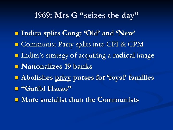 """1969: Mrs G """"seizes the day"""" Indira splits Cong: 'Old' and 'New' n Communist"""
