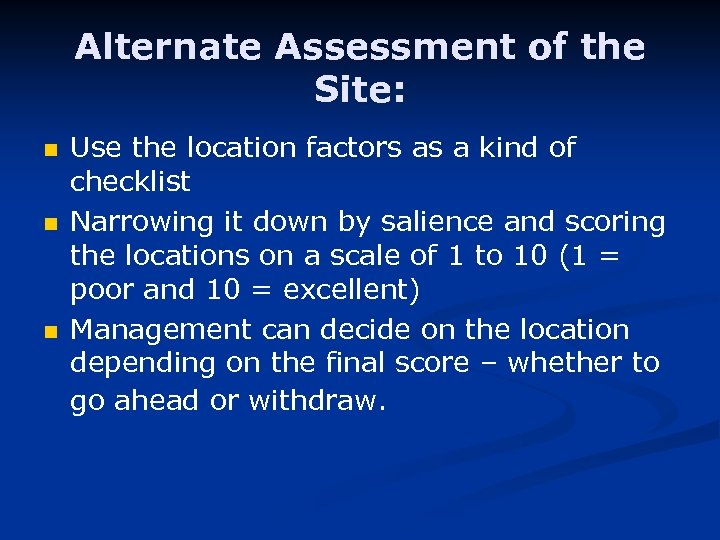 Alternate Assessment of the Site: n n n Use the location factors as a